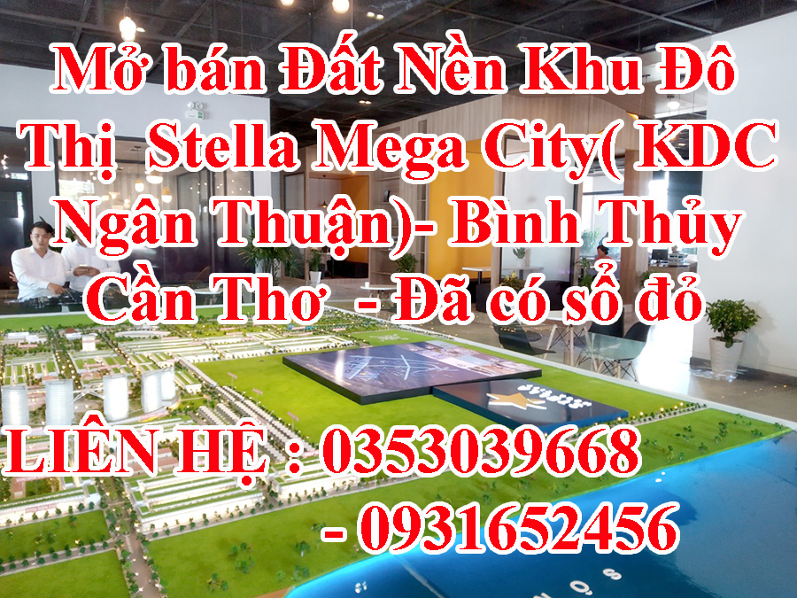 https://alodatviet.com/mo-ban-dat-nen-khu-do-thi-stella-mega-city-kdc-ngan-thuan-binh-thuy-can-tho-da-co-so-do-j16794.html