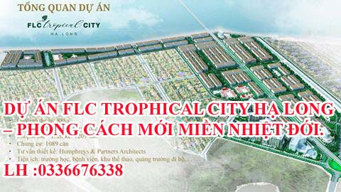 https://alodatviet.com/du-an-flc-trophical-city-ha-long-phong-cach-moi-mien-nhiet-doi-lh-0336676338-mo-ban-ngay-04-05-2019-j6328.html