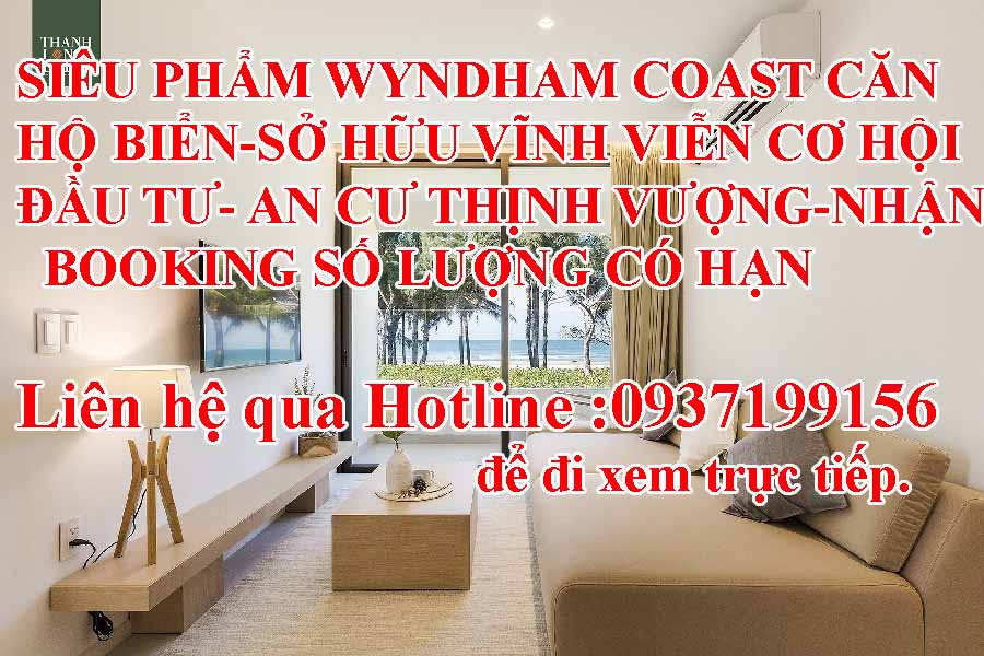 https://alodatviet.com/sieu-pham-wyndham-coast-can-ho-bien-so-huu-vinh-vien-co-hoi-dau-tu-an-cu-thinh-vuong-nhan-booking-so-luong-co-han-j102423.html